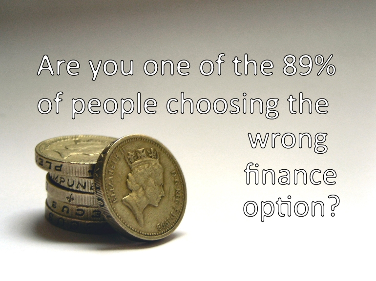 Are you one of the 89% of people choosing the wrong finance option?