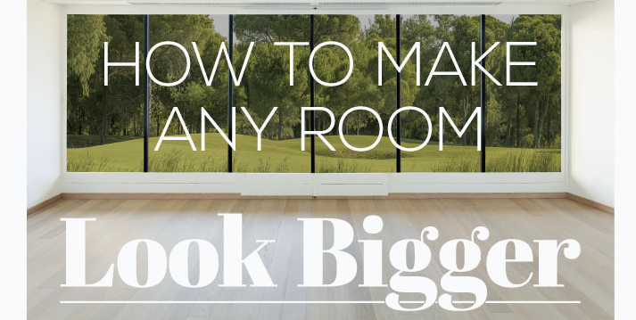 How to Make any Room Look Bigger.