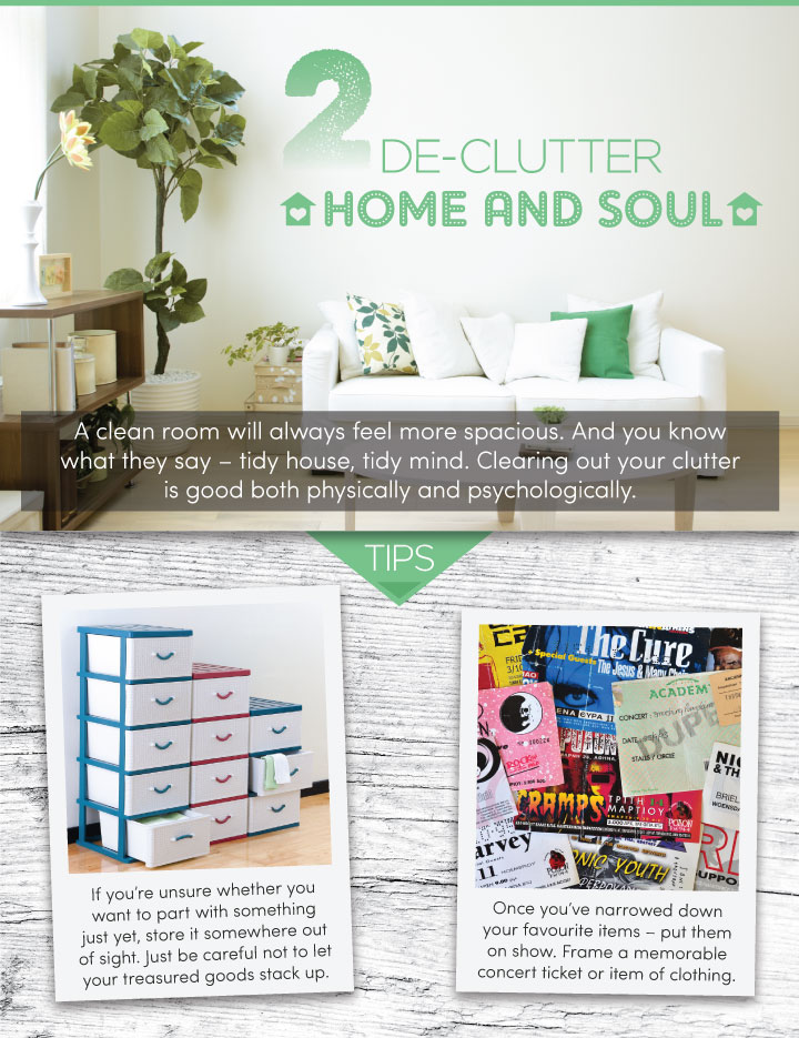 Remove the clutter from your home. It's free, and the improvement is very noticeable! From Good to be Home Magazine.
