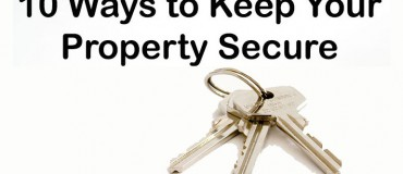 10 Ways to Keep Your Property Safe