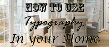 How To Use Typography In Your Home