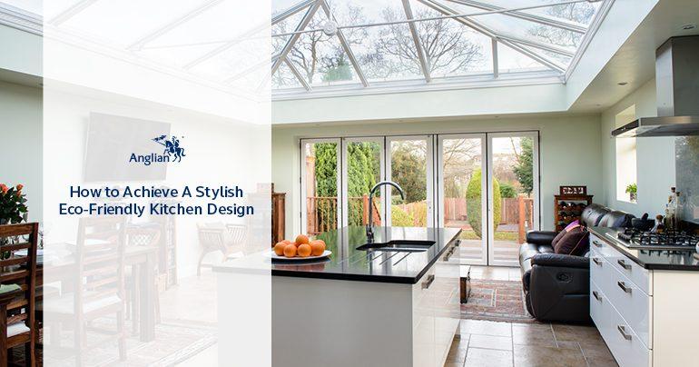 How to Achieve a Stylish Eco-Friendly Kitchen Design