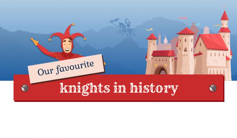 Our favourite knights in history